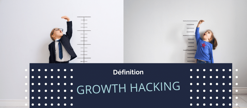 growthhacking ou growth-hacking : définition