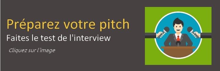 Préparez votre pitch : faites le test de l'interview