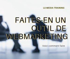 Mediatraining comment en faire aussi un outil de webmarkting