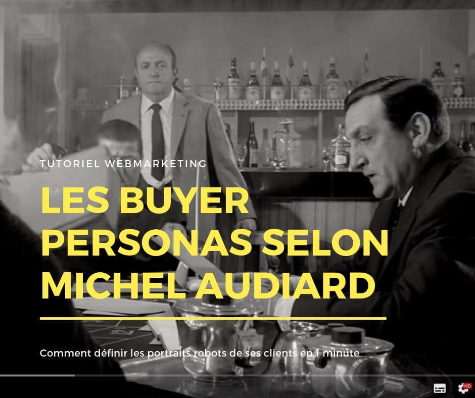 les Buyer Personas selon Audiard par l'Institut du contenu