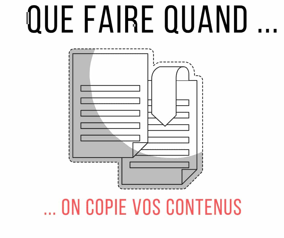 Que faire quand on copie vos contenus