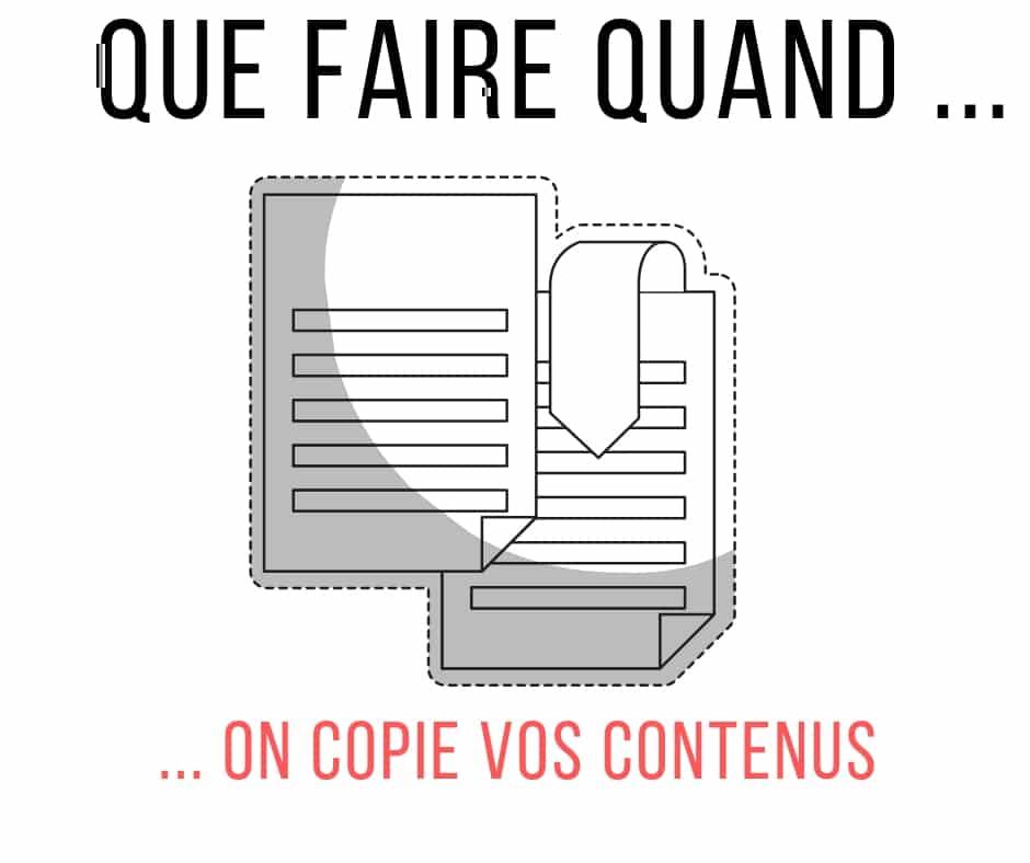 Votre contenu : que faire si on le copie ?